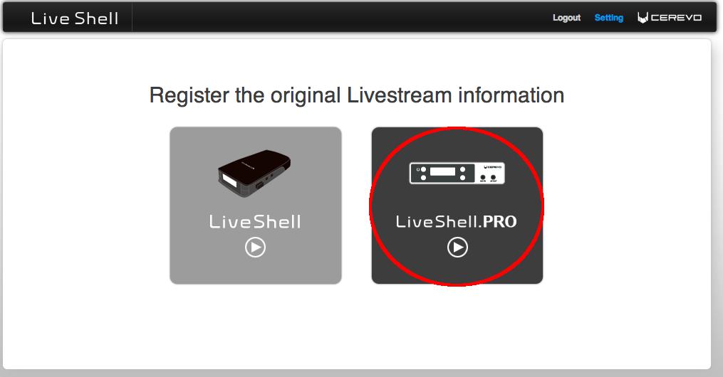 LiveShellProChoose